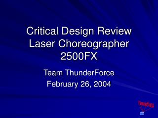 Critical Design Review Laser Choreographer 2500FX