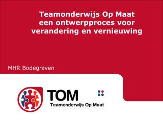 Teamonderwijs Op Maat een ontwerpproces voor verandering en vernieuwing