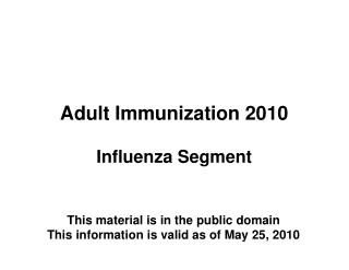 Adult Immunization 2010  Influenza Segment