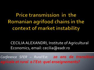 Price transmission  in  the Romanian agrifood chains in the context of market instability