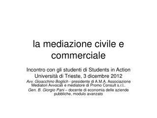 La mediazione civile e commerciale
