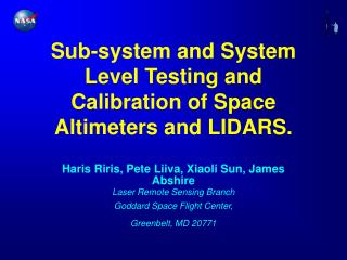 Sub-system and System Level Testing and Calibration of Space Altimeters and LIDARS.