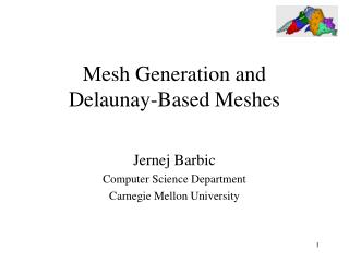 Mesh Generation and  Delaunay-Based Meshes