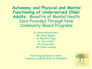 Autonomy and Physical and Mental Functioning of Underserved Older Adults:  Benefits of Mental Health Care Provided Throu