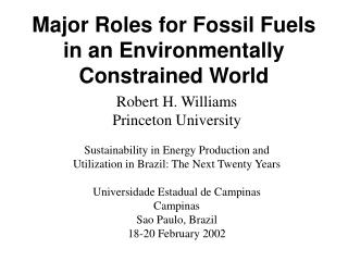Major Roles for Fossil Fuels in an Environmentally Constrained World