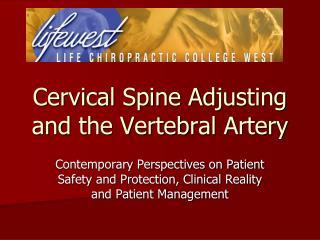 Cervical Spine Adjusting and the Vertebral Artery