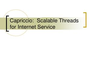 Capriccio:  Scalable Threads for Internet Service