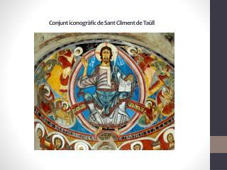 Conjunt iconogr fic de Sant Climent de Ta ll