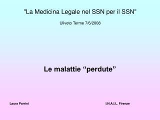 La Medicina Legale nel SSN per il SSN  Uliveto Terme 7