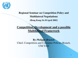 Regional Seminar on Competition Policy and Multilateral Negotiations  Hong Kong 16-18 April 2002   Competition, Developm