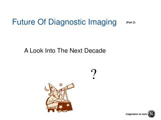 Future Of Diagnostic Imaging