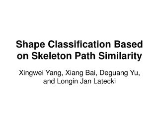 Shape Classification Based on Skeleton Path Similarity