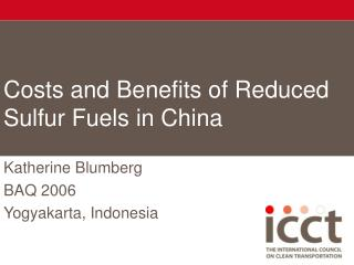 Costs and Benefits of Reduced Sulfur Fuels in China