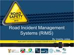 Road Incident Management Systems RIMS                                        By Imelda Julies