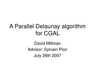 A Parallel Delaunay algorithm for CGAL