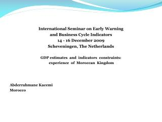 International Seminar on Early Warning  and Business Cycle Indicators 14 - 16 December 2009 Scheveningen, The Netherland