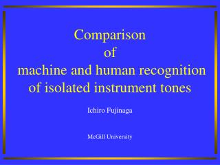 Comparison  of  machine and human recognition of isolated instrument tones