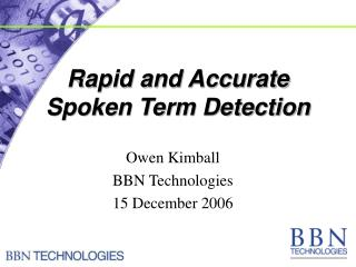 Rapid and Accurate Spoken Term Detection