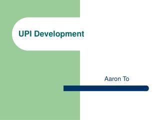 UPI Development
