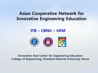 Innovation Hub Center for Engineering Education College of Engineering, Chonbuk National University, Korea