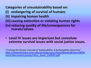 Categories of unsustainability based on:  endangering of survival of humans  impairing human health  causing extinction