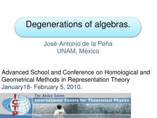 Degenerations of algebras.  Jos -Antonio de la Pe a UNAM, M xico