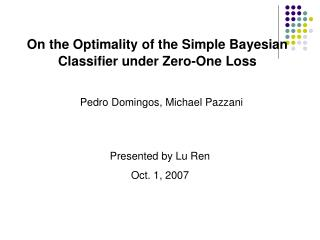 On the Optimality of the Simple Bayesian               Classifier under Zero-One Loss