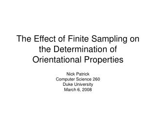 The Effect of Finite Sampling on the Determination of Orientational Properties