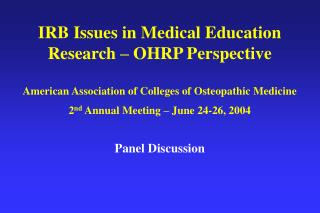 IRB Issues in Medical Education  Research   OHRP Perspective  American Association of Colleges of Osteopathic Medicine 2