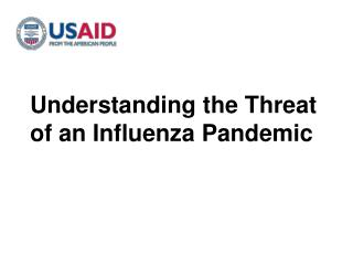 Understanding the Threat  of an Influenza Pandemic