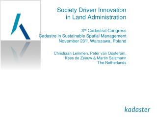 Society Driven Innovation in Land Administration  3rd Cadastral Congress Cadastre in Sustainable Spatial Management Nove