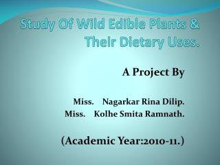Study Of Wild Edible Plants  Their Dietary Uses.