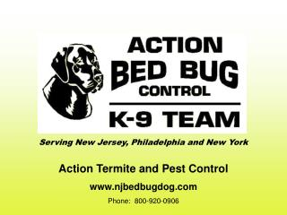 Action Termite and Pest Control njbedbugdog Phone:  800-920-0906