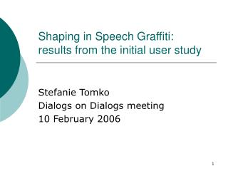 Shaping in Speech Graffiti:  results from the initial user study