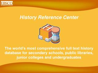 History Reference Center - PowerPoint Presentation
