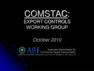 COMSTAC: EXPORT CONTROLS  WORKING GROUP  October 2010