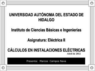 UNIVERSIDAD AUT NOMA DEL ESTADO DE HIDALGO  Instituto de Ciencias B sicas e Ingenier as  Asignatura: El ctrica II  C LCU