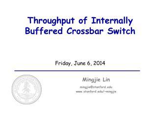 Throughput of Internally Buffered Crossbar Switch
