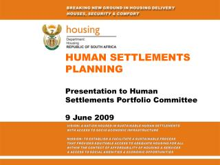 HUMAN SETTLEMENTS PLANNING  Presentation to Human Settlements Portfolio Committee  9 June 2009