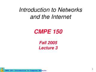CMPE 150   Fall 2005 Lecture 3