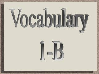 Vocabulary  1-B