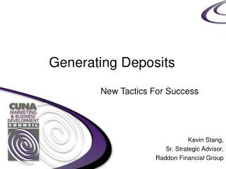 Generating Deposits