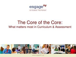 The Core of the Core:  What matters most in Curriculum  Assessment