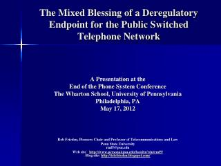 The Mixed Blessing of a Deregulatory Endpoint for the Public Switched Telephone Network