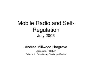 Mobile Radio and Self-Regulation July 2006