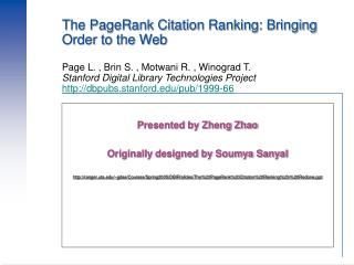 The PageRank Citation Ranking: Bringing Order to the Web  Page L. , Brin S. , Motwani R. , Winograd T.  Stanford Digital