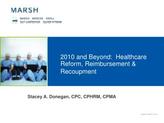 2010 and Beyond:  Healthcare Reform, Reimbursement  Recoupment