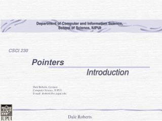 Dale Roberts, Lecturer Computer Science, IUPUI E-mail: drobertscs.iupui