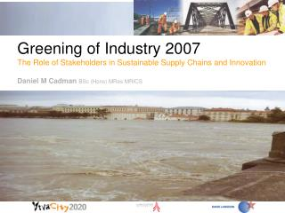 Greening of Industry 2007 The Role of Stakeholders in Sustainable Supply Chains and Innovation  Daniel M Cadman BSc Hons