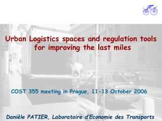 Urban Logistics spaces and regulation tools  for improving the last miles